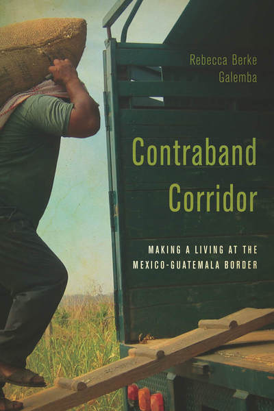 Cover of Contraband Corridor by Rebecca Berke Galemba