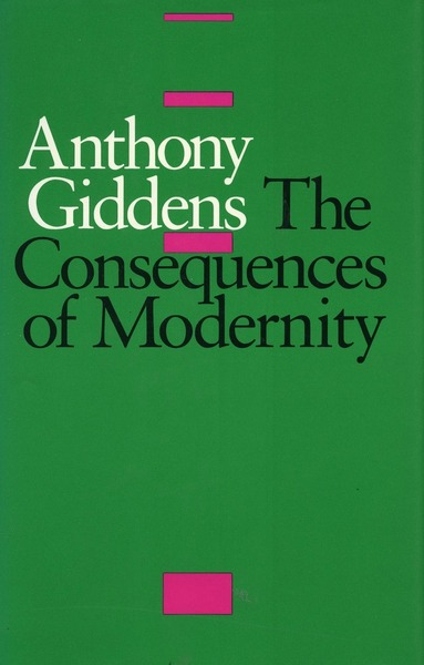 Cover of The Consequences of Modernity by Anthony Giddens