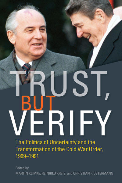 Cover of Trust, but Verify by Edited by Martin Klimke, Reinhild Kreis, and Christian F. Ostermann