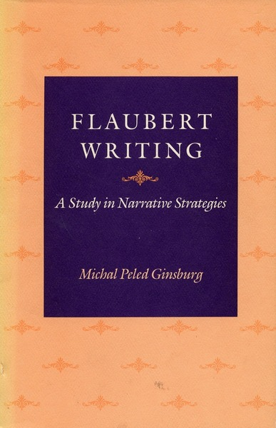 Cover of Flaubert Writing by Michal Peled Ginsburg