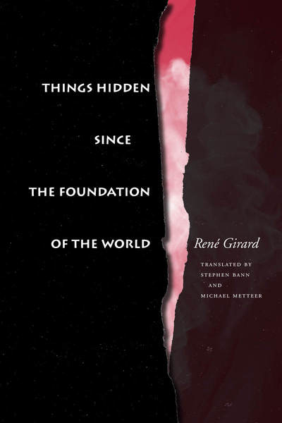 Cover of Things Hidden Since the Foundation of the World by René Girard. Translated by Stephen Bann and Michael Metteer