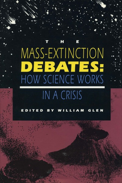 Cover of The Mass-Extinction Debates by Edited by William Glen
