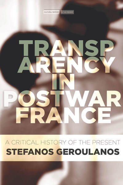 Cover of Transparency in Postwar France by Stefanos Geroulanos