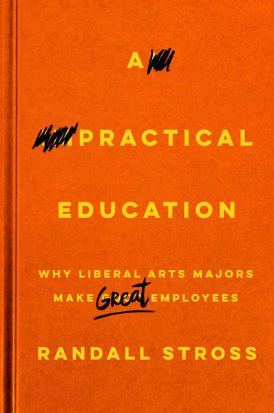 Cover of A Practical Education by Randall Stross