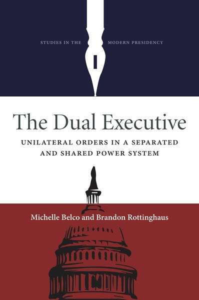 Cover of The Dual Executive by Michelle Belco and Brandon Rottinghaus