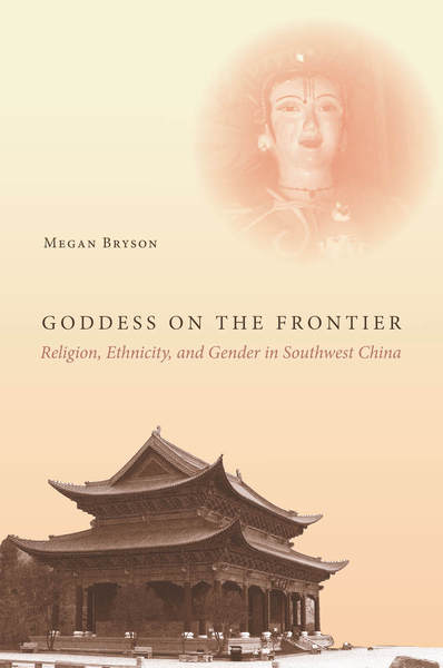 Cover of Goddess on the Frontier by Megan Bryson