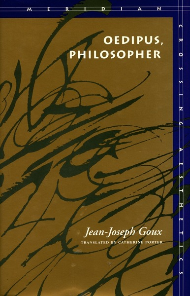 Cover of Oedipus, Philosopher by Jean-Joseph Goux Translated by Catherine Porter