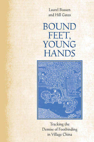 Cover of Bound Feet, Young Hands by Laurel Bossen and Hill Gates