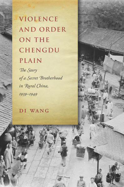Cover of Violence and Order on the Chengdu Plain by Di Wang