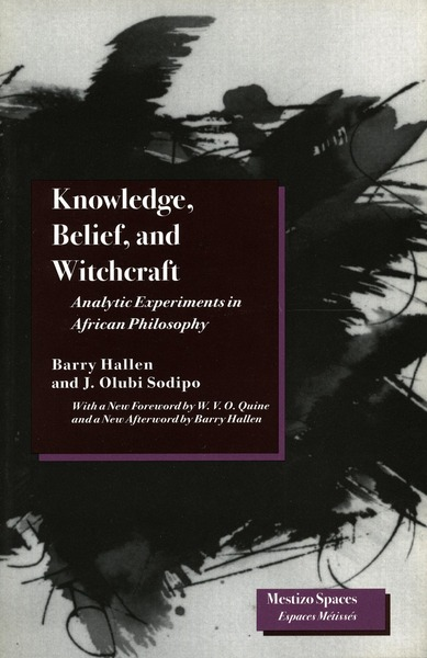 Cover of Knowledge, Belief, and Witchcraft by Barry Hallen and J. Olubi Sodipo Foreword by W. V. O. Quine Afterword by Barry Hallen