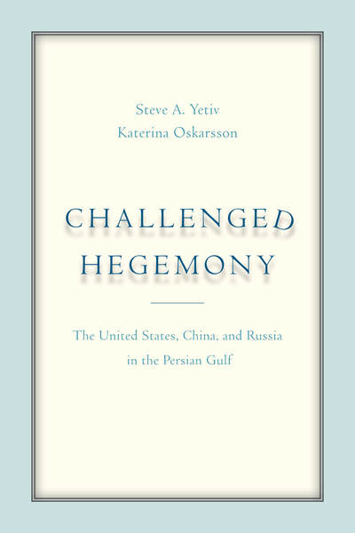 Cover of Challenged Hegemony by Steve A. Yetiv and Katerina Oskarsson