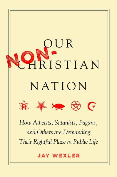 Cover of Our Non-Christian Nation by Jay Wexler