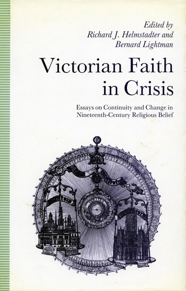 Cover of Victorian Faith in Crisis by Edited by Richard J. Helmstadter and Bernard Lightman