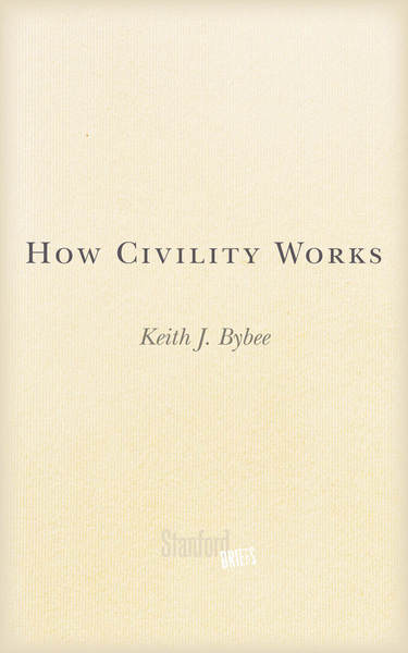 Cover of How Civility Works by Keith J. Bybee