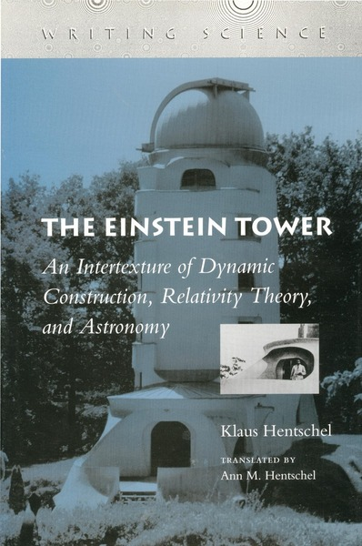 Cover of The Einstein Tower by Klaus Hentschel Translated by Ann M. Hentschel