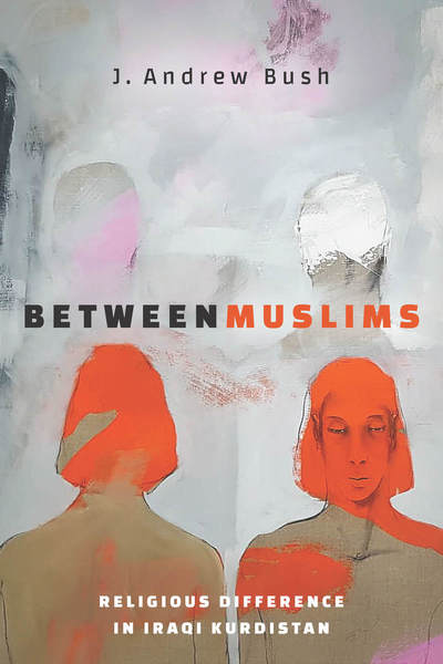 Cover of Between Muslims by J. Andrew Bush