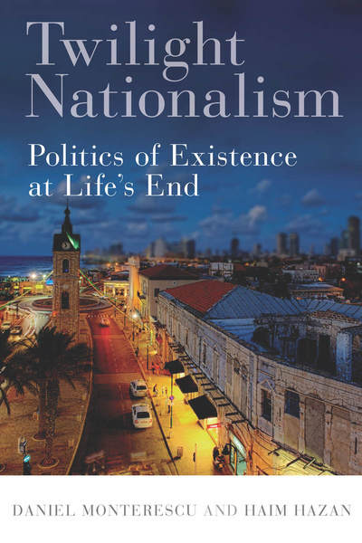 Cover of Twilight Nationalism by Daniel Monterescu and Haim Hazan