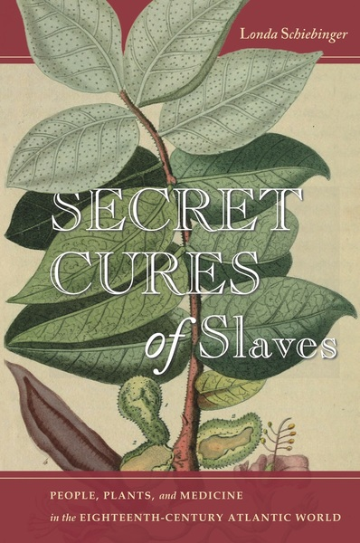 Cover of Secret Cures of Slaves by Londa Schiebinger