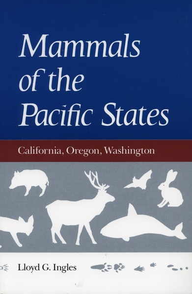 Cover of Mammals of the Pacific States by Lloyd G. Ingles