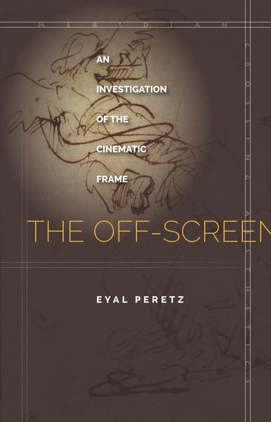 Cover of The Off-Screen by Eyal Peretz