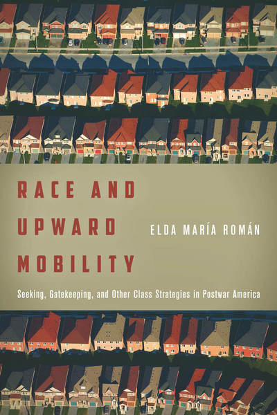 Cover of Race and Upward Mobility by Elda María Román