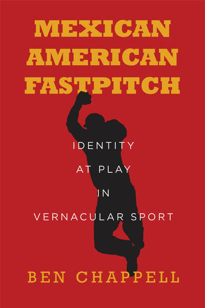 Cover of Mexican American Fastpitch by Ben Chappell