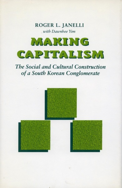 Cover of Making Capitalism by Roger L. Janelli with Dawnhee Yim
