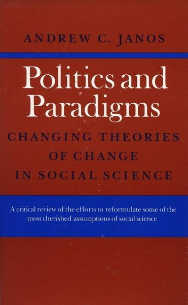 Cover of Politics and Paradigms by Andrew C. Janos