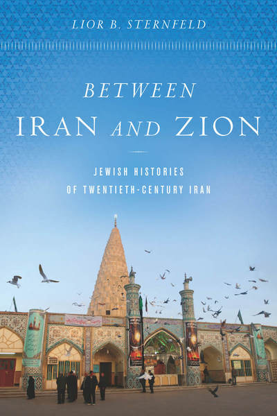 Cover of Between Iran and Zion by Lior B. Sternfeld