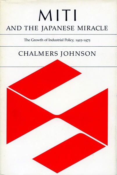 Cover of MITI and the Japanese Miracle by Chalmers Johnson