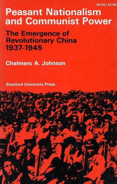 Cover of Peasant Nationalism and Communist Power by Chalmers A. Johnson