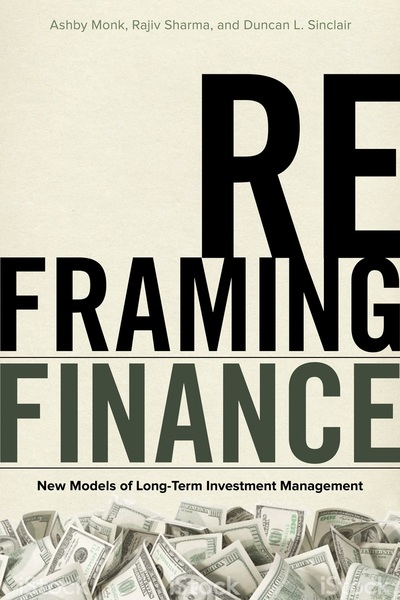 Cover of Reframing Finance by Ashby Monk, Rajiv Sharma, and Duncan L.  Sinclair