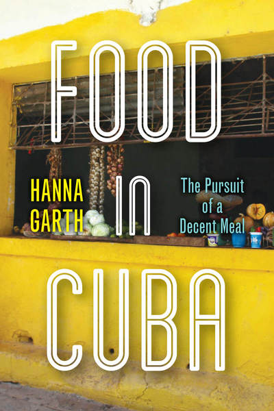 Cover of Food in Cuba by Hanna Garth