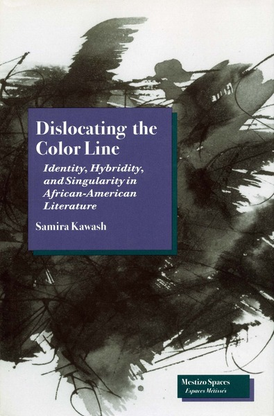Cover of Dislocating the Color Line by Samira Kawash