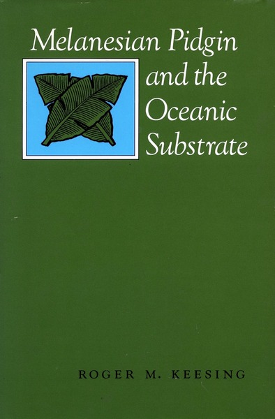 Cover of Melanesian Pidgin and the Oceanic Substrate by Roger M. Keesing