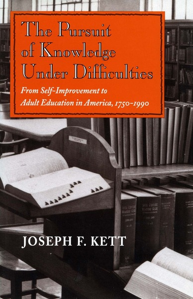 Cover of The Pursuit of Knowledge Under Difficulties by Joseph F. Kett
