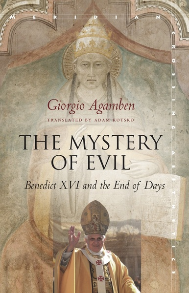 Cover of The Mystery of Evil by Giorgio Agamben Translated by Adam Kotsko