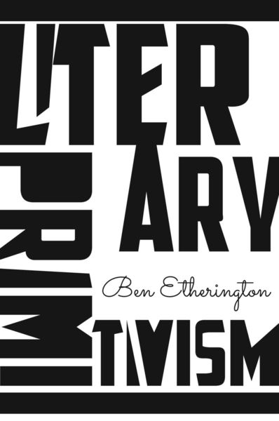 Cover of Literary Primitivism by Ben Etherington