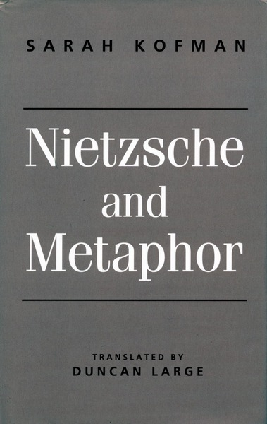 Cover of Nietzsche and Metaphor by Sarah Kofman Translated by Duncan Large