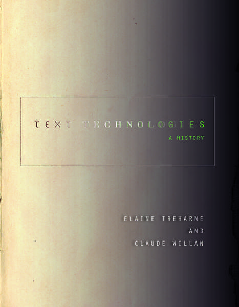 Cover of Text Technologies by Elaine Treharne and Claude Willan