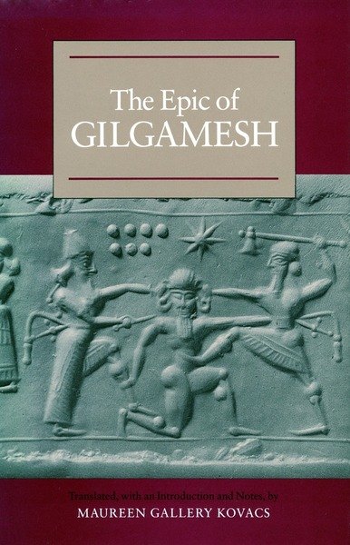 Cover of The Epic of Gilgamesh by Translated, with an Introduction and Notes, by Maureen Gallery Kovacs