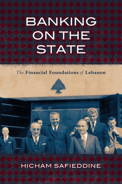 Cover of Banking on the State by Hicham Safieddine