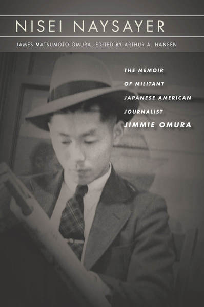 Cover of Nisei Naysayer by James Matsumoto Omura Edited by Arthur A. Hansen