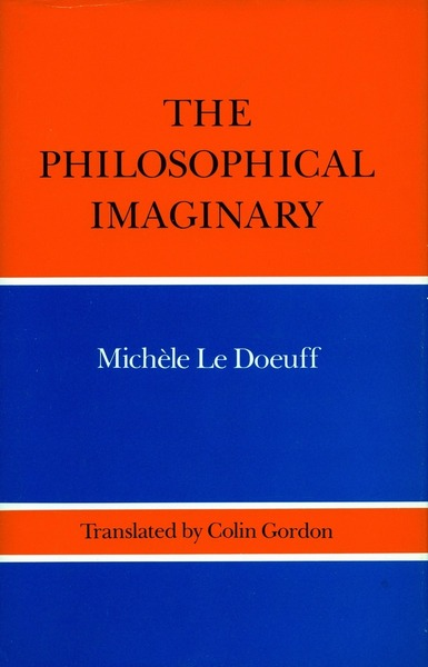 Cover of The Philosophical Imaginary by Michele Le Doeuff Translated by Colin Gordon