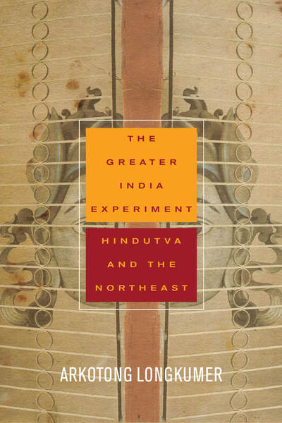 Cover of The Greater India Experiment by Arkotong Longkumer