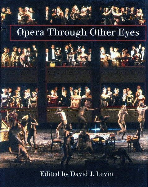 Cover of Opera Through Other Eyes by Edited by David J. Levin