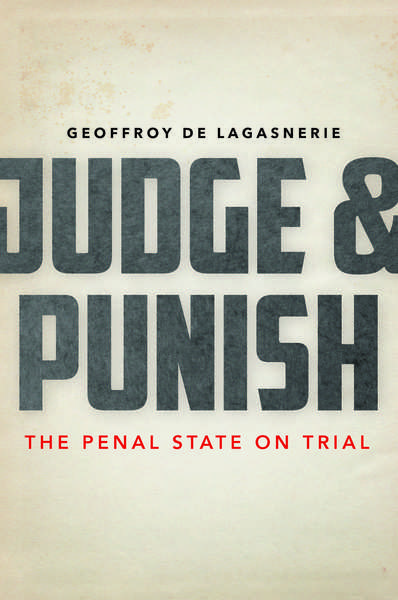 Cover of Judge and Punish by Geoffroy de Lagasnerie