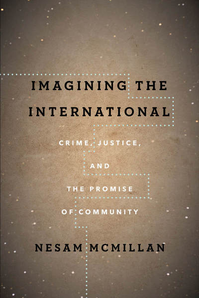 Cover of Imagining the International by Nesam McMillan