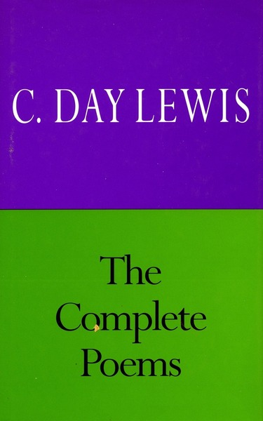 Cover of The Complete Poems of C. Day Lewis by C. Day Lewis