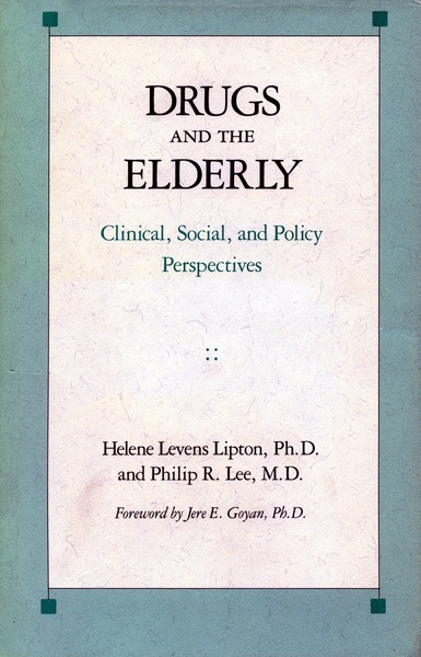Cover of Drugs and the Elderly by Helene Levens Lipton, Ph.D., and Philip R. Lee, M.D